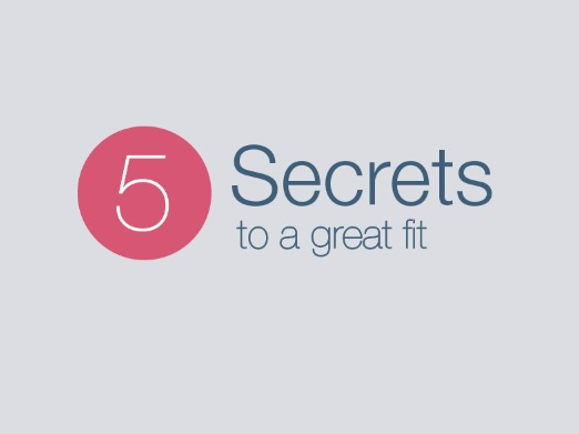 5 secrets to a great fit